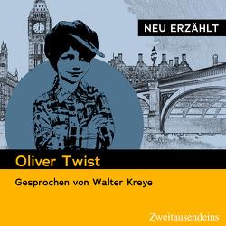 Oliver Twist – neu erzählt von Dickens,  Charles, Kreye,  Walter