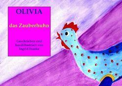 Olivia das Zauberhuhn von Franke,  Ingrid