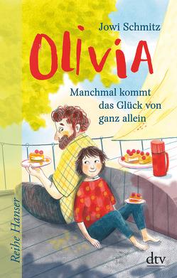 Olivia – Manchmal kommt das Glück von ganz allein von Bach,  Bettina, Schmitz,  Jowi