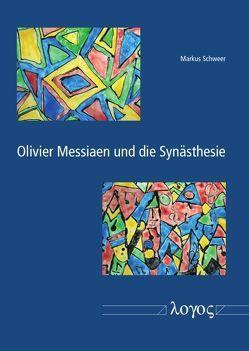 Olivier Messiaen und die Synästhesie von Schweer,  Markus