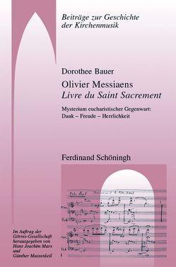 Olivier Messiaens Livre du Saint Sacrement von Bauer,  Dorothee
