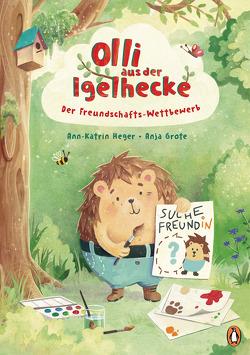 Olli aus der Igelhecke – Der Freundschafts-Wettbewerb von Grote,  Anja, Heger,  Ann-Katrin