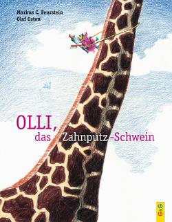 Olli, das Zahnputz-Schwein von Feurstein,  Markus C, Osten,  Olaf