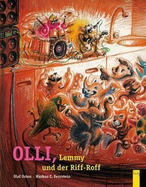 Olli, Lemmy und der Riff-Roff von Feurstein,  Markus C, Osten,  Olaf