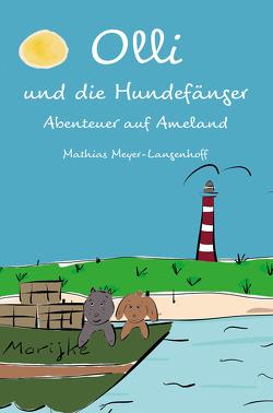 Olli und die Hundefängerbande von Meyer-Langenhoff,  Mathias