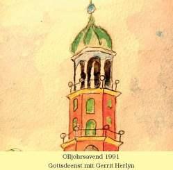 Olljohrsavend 1991 – Plattdeutscher Silvestergottesdienst von Herlyn,  Gerrit, Sternsdorff,  Jürgen