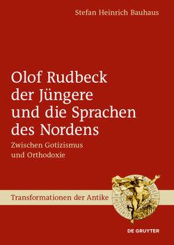 Olof Rudbeck der Jüngere und die Sprachen des Nordens von Bauhaus,  Stefan Heinrich