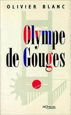 Olympe de Gouges von Blanc,  Olivier, Oppolzer-Ohmacht,  Sabine