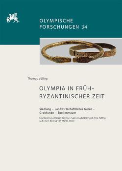 Olympia in frühbyzantinischer Zeit von Baitinger,  Holger, Ladstätter,  Sabine, Rettner,  Arno, Völling,  Thomas