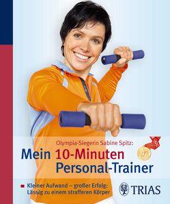 Olympia-Siegerin Sabine Spitz: Mein 10-Minuten Personal-Trainer von Müller-Urban,  Kristiane, Riese-Steul,  Martina