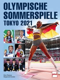 OLYMPISCHE SOMMERSPIELE TOKIO 2020 von Dunker,  Siegmund, Reisner,  Dino