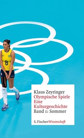 Olympische Spiele. Eine Kulturgeschichte von 1896 bis heute von Zeyringer,  Klaus
