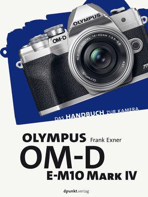 Olympus OM-D E-M10 IV von Exner,  Frank