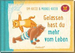 Om-Katze und Muskel-Kater: Gelassen hast du mehr vom Leben von Manneh,  Lisa