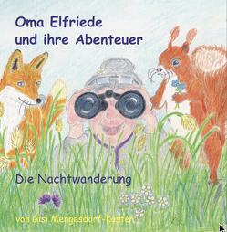 Oma Elfriede und ihre Abenteuer – die Nachtwanderung von Gisela,  Mengesdorf-Kasten