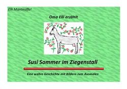Oma Elli erzählt / Oma Elli erzählt:Susi Sommer im Ziegenstall von Manteuffel,  Elli