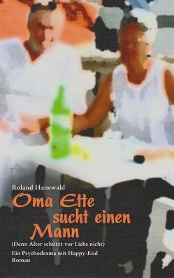 Oma Ette sucht einen Mann von Hanewald,  Roland