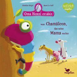 Oma Henni erzählt vom Chamäleon, das seine Mama suchte von Beigel,  Christine, Le Goff,  Hervé, Taube,  Anna