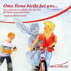 Oma Ilona bleibt bei uns… (CD) von Reichenstetter,  Friederun