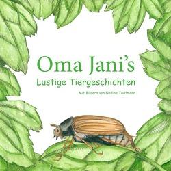 Oma Jani's Lustige Tiergschichten von Haberstroh,  Juliane, Todtmann,  Nadine