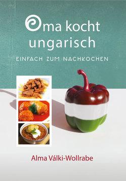 Oma kocht ungarisch von Válki-Wollrabe,  Alma Marianne, Wollrabe,  Marianne