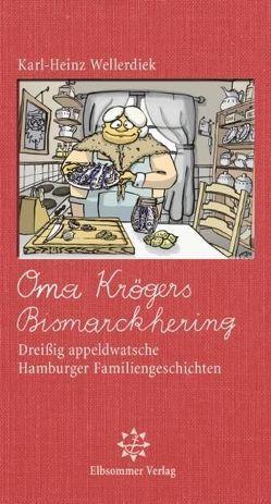 Oma Krögers Bismarckhering von Manzke,  Christian, Wellerdiek,  Karl-Heinz