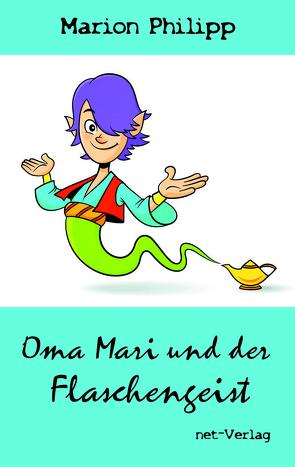 Oma Mari und der Flaschengeist von Philipp,  Marion, Weise,  Maria