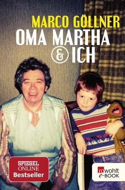 Oma Martha und ich von Göllner,  Marco