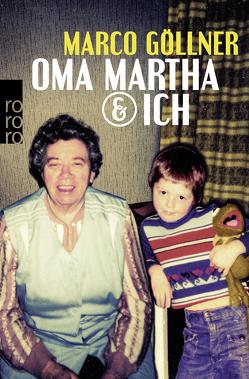 Oma Martha & ich von Göllner,  Marco