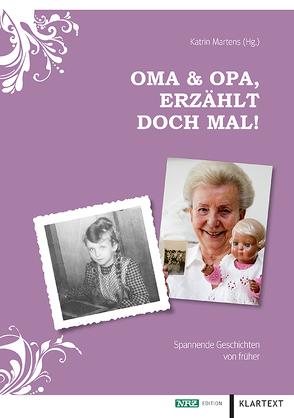 Oma & Opa, erzählt doch mal! von Martens,  Katrin