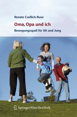 Oma, Opa und ich von Csellich-Ruso,  Renate