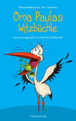 Oma Paulas Witzbüchle von Bitterwolf,  Bernhard, Locke,  Björn, Renz,  Paula
