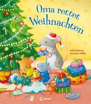 Oma rettet Weihnachten von Hubery,  Julia, Pedler,  Caroline, Schlensog,  Mareike
