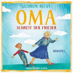 Oma! schreit der Frieder von Blumhoff,  Christiane, Matic,  Peter, Mebs,  Gudrun, Werres,  Martin