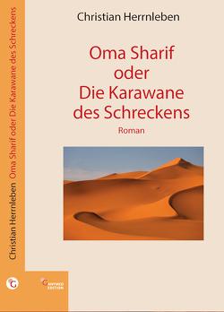 Oma Sharif oder Die Karawane des Schreckens von Herrnleben,  Christian