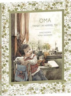 Oma trinkt im Himmel Tee von Danowski,  Sonja, Suzhen,  Fang