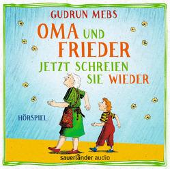 Oma und Frieder – Jetzt schreien sie wieder von Blumhoff,  Christiane, Matic,  Peter, Mebs,  Gudrun, Schepmann,  Jan