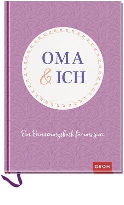 Oma und ich: Ein Erinnerungsbuch für uns Zwei von Groh Kreativteam