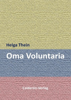 Oma Voluntaria von Thein,  Helga