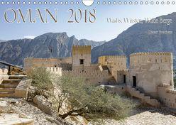 Oman 2018 – Wadis, Wüsten, Wilde Berge (Wandkalender 2018 DIN A4 quer) von Brecheis,  Dieter