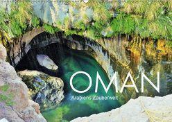 Oman – Arabiens Zauberwelt (Wandkalender 2018 DIN A2 quer) von Reining,  Sabine