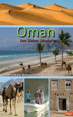 Oman – Der Süden: Salalah und das Weihrauchland von Hupe,  Ilona, Vachal,  Manfred