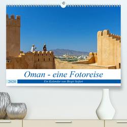 Oman – Eine Fotoreise (Premium, hochwertiger DIN A2 Wandkalender 2020, Kunstdruck in Hochglanz) von Harriette Seifert,  Birgit