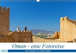 Oman – Eine Fotoreise (Wandkalender 2019 DIN A3 quer) von Harriette Seifert,  Birgit