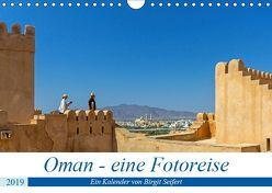Oman – Eine Fotoreise (Wandkalender 2019 DIN A4 quer) von Harriette Seifert,  Birgit