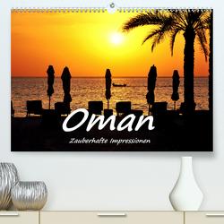 Oman – Zauberhafte Impressionen (Premium, hochwertiger DIN A2 Wandkalender 2020, Kunstdruck in Hochglanz) von Hackstein,  Bettina