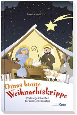 Omas bunte Weihnachtskrippe von Weiand,  Inken
