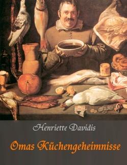 Omas Küchengeheimnisse von Davidis,  Henriette, Huber,  Liesel