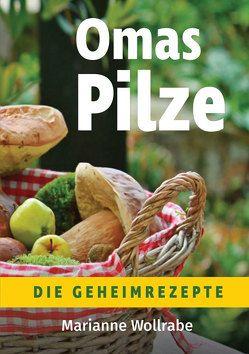 Omas Pilze von Wollrabe,  Marianne