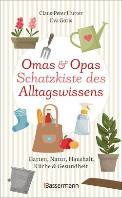 Omas und Opas Schatzkiste des Alltagswissens von Goris,  Eva, Hutter,  Claus-Peter
